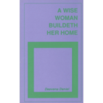 A wise woman buildeth her home